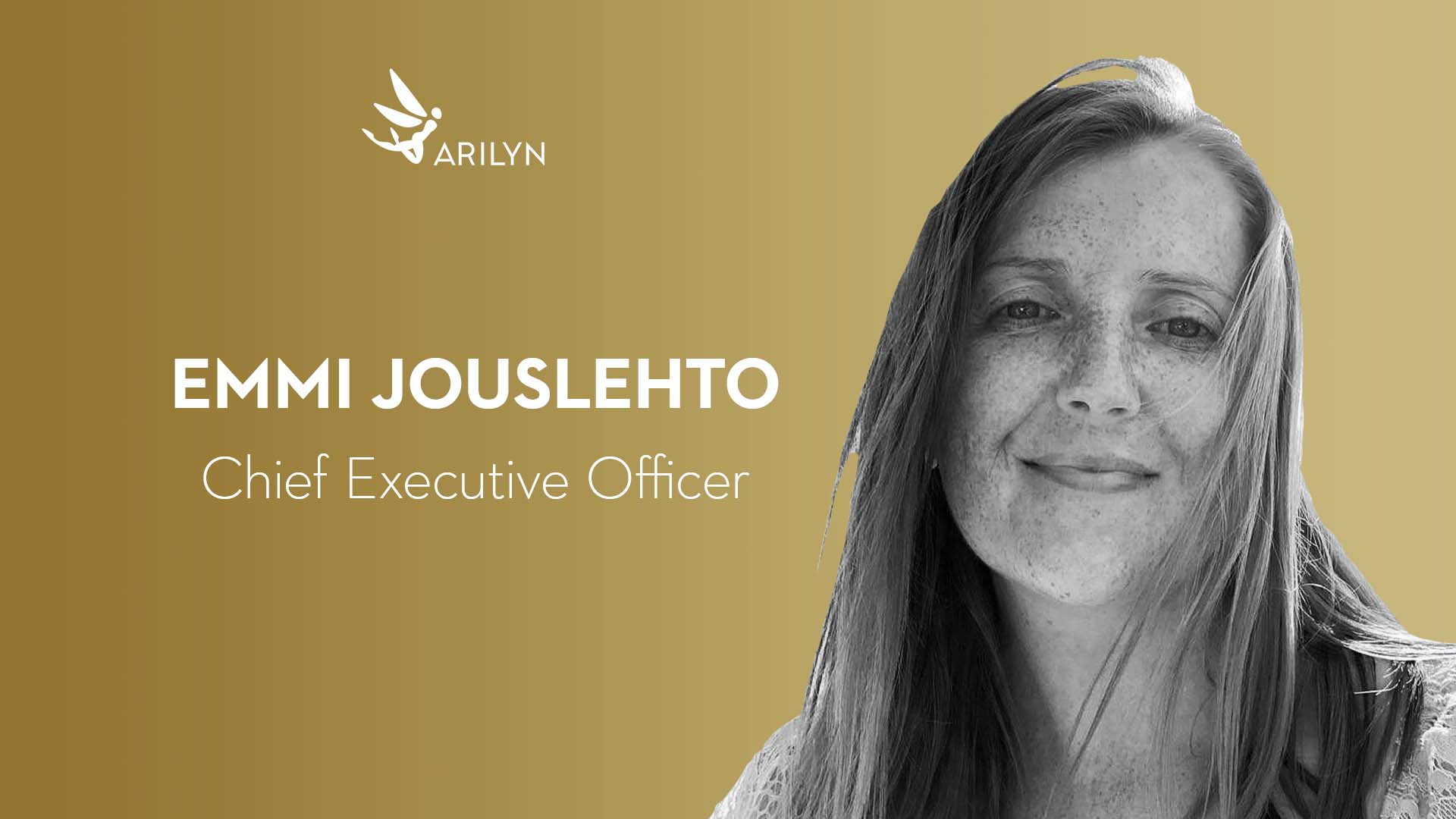 Get to know Arilyn–Emmi, CEO