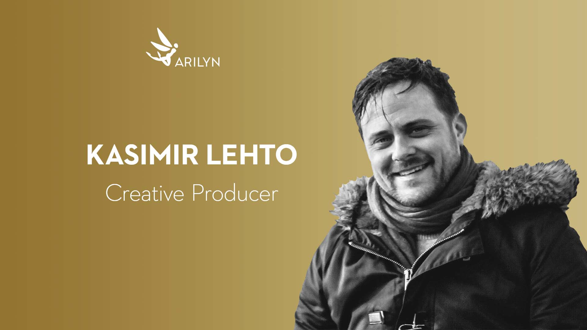 Get to know Arilyn–Kasimir,Creative Producer
