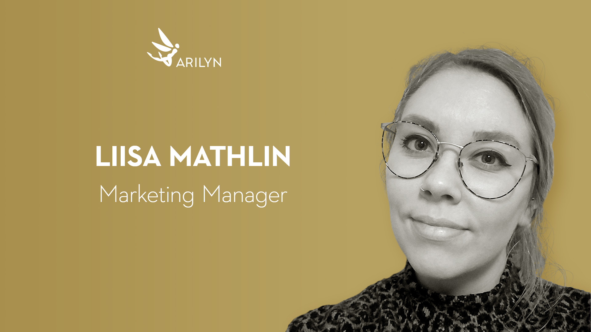Get to know Arilyn – Liisa Mathlin, Marketing Manager