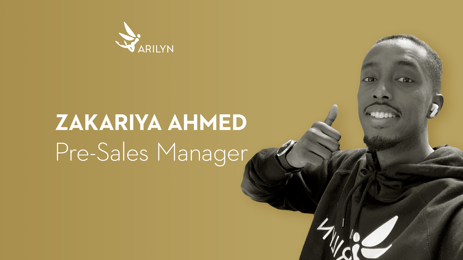 Get to know Arilyn - Zakariya Ahmed, Pre-Sales Manager